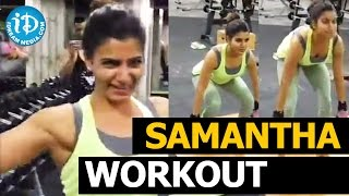 Samantha Gym Video Lifting 100 kgs