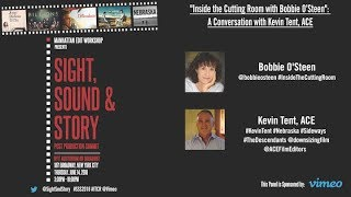"""Inside the Cutting Room with Bobbie O'Steen"": A Conversation with Kevin Tent, ACE - FULL PANEL"