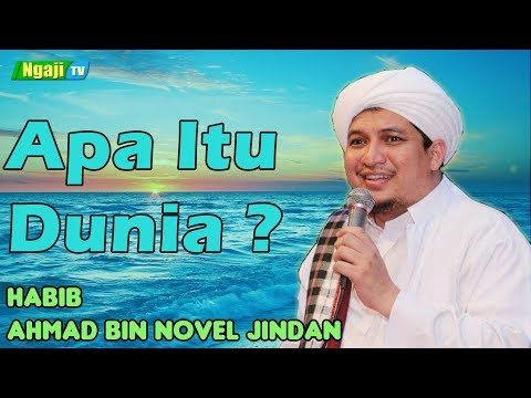 Apa Itu Dunia ? || Habib Ahmad bin Novel Jindan
