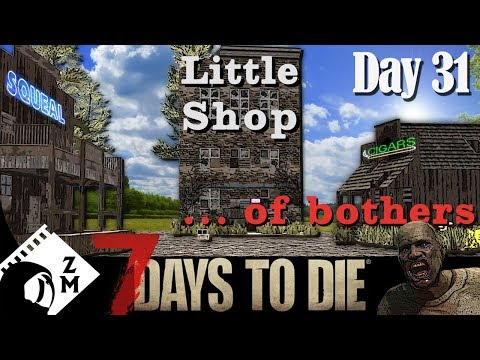 7 Days to Die - Little Shop of Bothers Day 31 (Multiplayer co op gameplay)