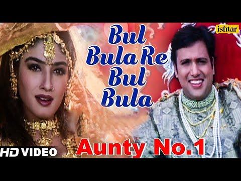 Download Bul bula Re Bul bula - HD VIDEO SONGs   Govinda, Raveena Tandon   Aunty No.1   90's Evergreen Song