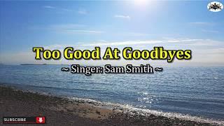 Video Too Good At Goodbyes - Karaoke HD (Sam Smith hit song) download MP3, 3GP, MP4, WEBM, AVI, FLV Agustus 2018