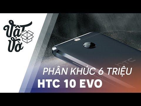HTC 10 Evo phá đảo phân khúc 6 triệu