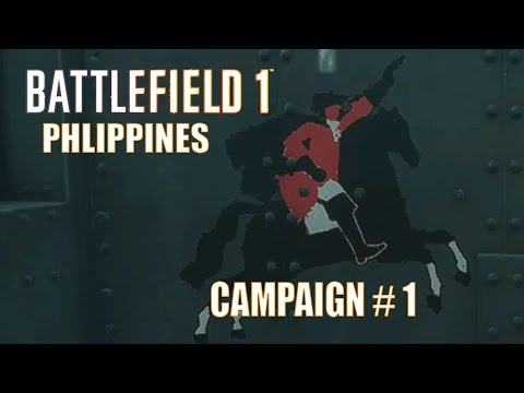 | Battlefield 1 Philippines | Campaign # 1