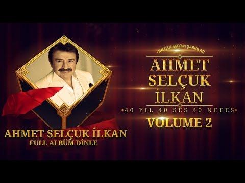 Çeşitli Sanatçılar - Ahmet Selçuk İlkan Unutulmayan Şarkılar Volume 2 Full Albüm Dinle