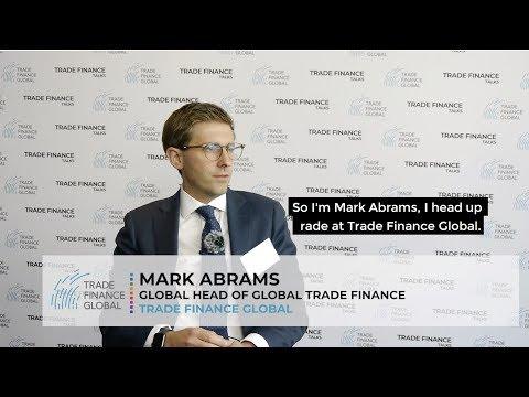 Trade finance for the mid market - Mark Abrams, Trade Financ