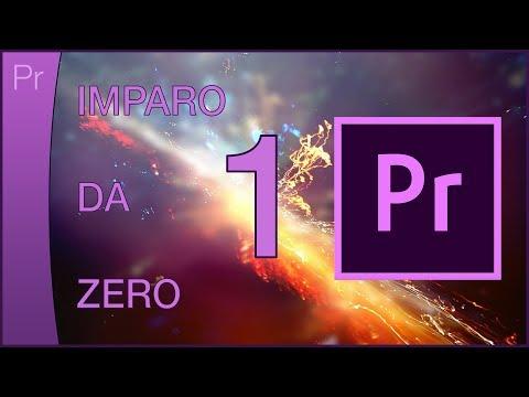 Imparo da Zero (PREMIERE PRO) #1 Iniziare con le basi