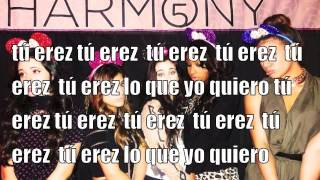Tú Eres Lo Que Yo Quiero - Better Together (Spanish) - Fifth Harmony - Lyrics