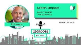 GigRoots Podcast | BJ Stewart | Urban Impact | Seattle, WA