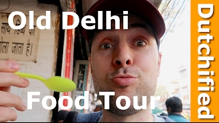 Indian Street Food Tour in Old Delhi, India