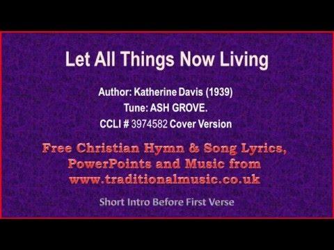 Let All Things Now Living - Hymn Lyrics & Music