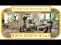 Elegant Home Decorating Ideas - Elegant Home Decor Ideas To Decorate Your Living Room