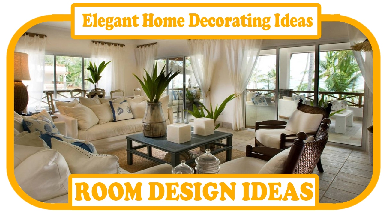 Ways To Decorate Your Living Room Elegant Home Decorating Ideas Elegant Home Decor Ideas To