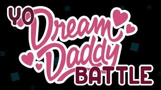 Yo Dream Daddy Battle