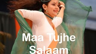 Maa Tujhe Salaam by A R Rahman, Vande Mataram, Indian Patriotic Dance