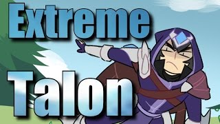 Extreme Talon - In under 5 minutes!