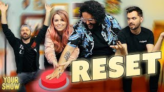 What if your life had a RESET BUTTON? | YOUR SHOW