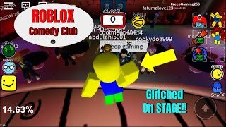 "The FUNNIEST in Roblox Comedy Club!! (Got stuck on STAGE ""glitch"".)"