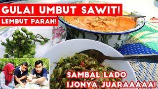 Masak Pohon Kelapa Sawit + Sambal Lado Hijau! Lamak Banaaaaa!!