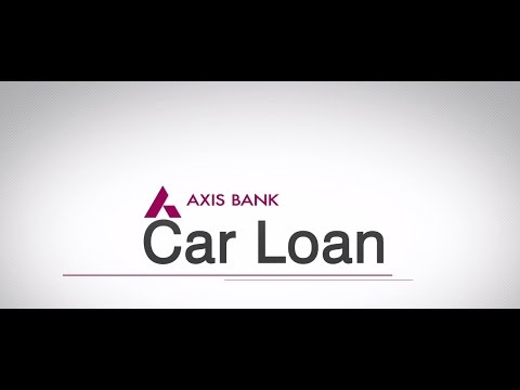 How To Apply For An AXIS Bank Car Loan