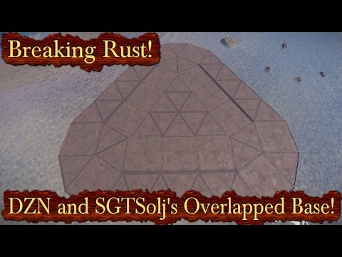 DZN And SGTSolj's Overlapping Base! | Breaking Rust Episode 159!