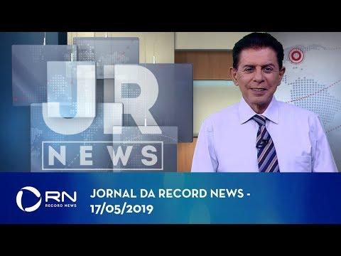Jornal da Record News com Heródoto Barbeiro - 17/05/2019