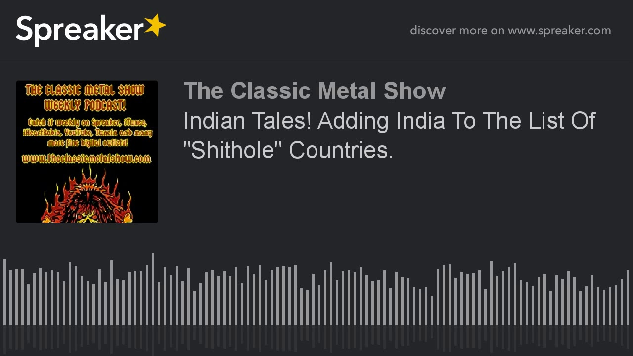 Indian Tales  Adding India To The List Of Shithole Countries