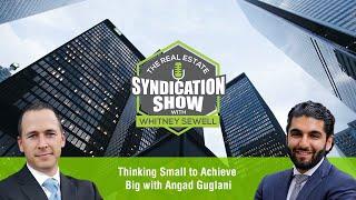 Thinking Small to Achieve Big with Angad Guglani