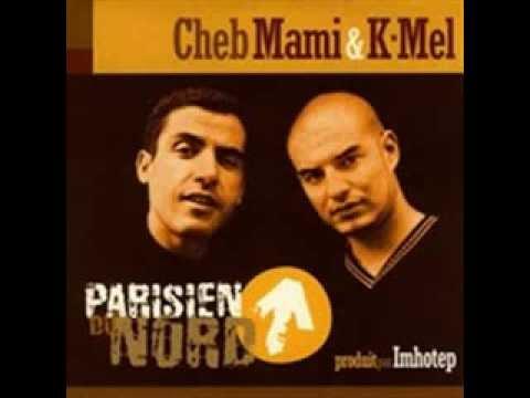 Cheb Mami Feat K Mel Parisien du Nord