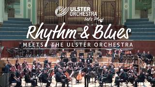Rhythm and Blues meets the Ulster Orchestra