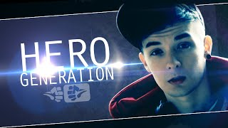 #HeroGeneration [#TubeClash ED] (darkviktory Version)