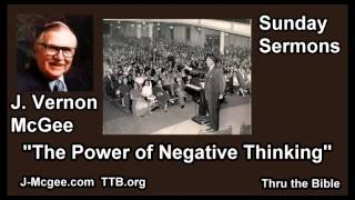 The Power of Negative Thinking - J Vernon McGee - FULL Sunday Sermons