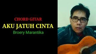 AKU JATUH CINTA ( BROERY MARANTIKA )...CHORD GITAR LIRIK LAGU
