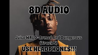 (8D AUDIO!!!)Juice WRLD-Armed And Dangerous(Track 5)(USE HEADPHONES!!!)