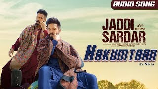 hakumtaan-song-new-punjabi-song-ninja-sippy-gill-dilpreet-dhillon-jaddi-sardar