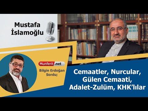 Mustafa İslamoğlu | Cemaatler, Nurcular, Gülen Cemaati, Adalet-Zulüm, KHK'lılar