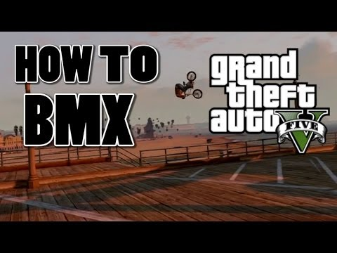GTA 5 BMX - Basic Tutorial - Tips & Tricks