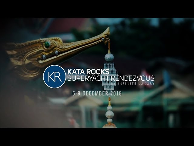 Kata Rocks Superyacht Rendezvous 6 - 9 Dec. 2018 | Most Luxurious Yacht Event Phuket Thailand