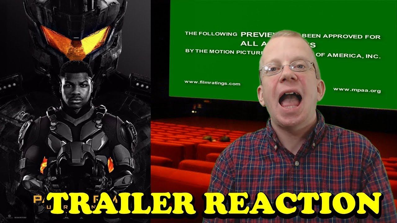 Pacific Rim Uprising – Trailer Reaction