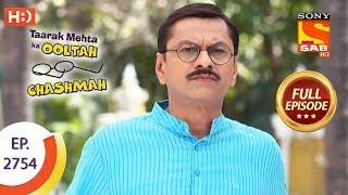 Taarak Mehta Ka Ooltah Chashmah - Ep 2754 - Full Episode - 17th June, 2019