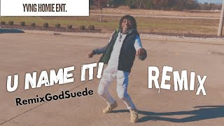 Dj Suede The Remix God You Name It Unameitchallenge Dance Yvnghomie MP3