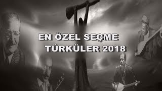 ÖZENLE SEÇİLMİŞ EN GÜZEL TÜRKÜLER 2018