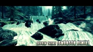 Skyrim Main Theme (Swanson Remix)