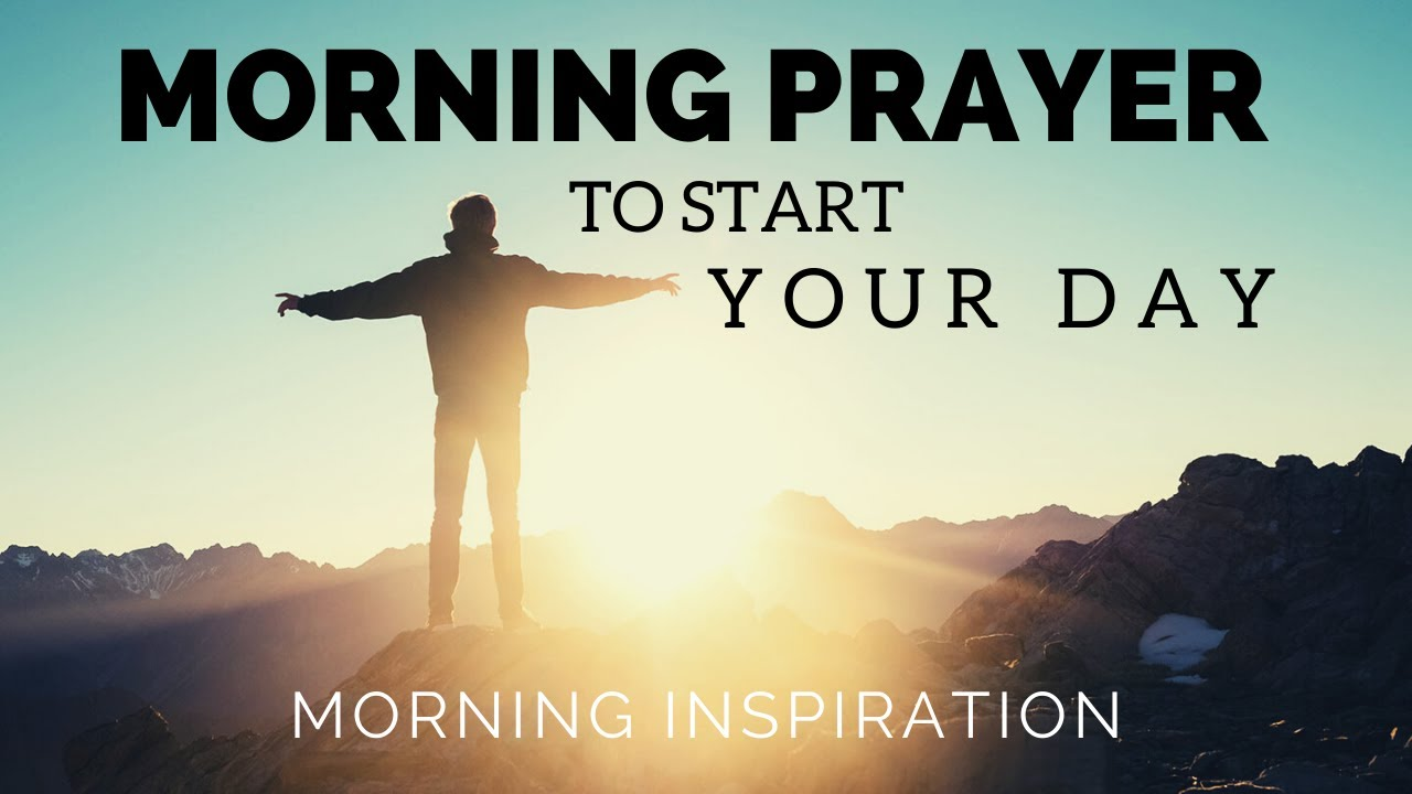 MORNING PRAYER TO START YOUR DAY | Put God First Every Day - Morning Inspiration & Blessings
