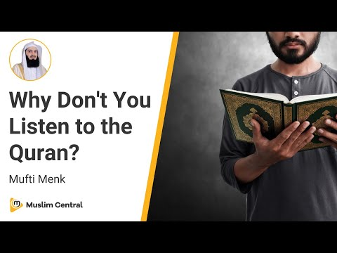 Mufti Menk - Why Don't You Listen to the Quran