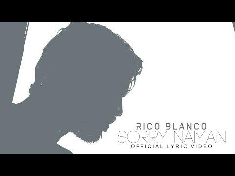 Rico Blanco - Sorry Naman (Official Lyric Video)