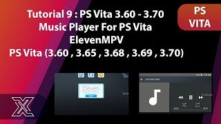 Tutorial 9 : PS Vita 3.60 - 3.70 | Music Player For PS Vita | ElevenMPV