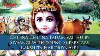Chinna Chinna Padam Vaithu by Sivaangi (with Young Superstars Rakshita, Haripriya & Anu)