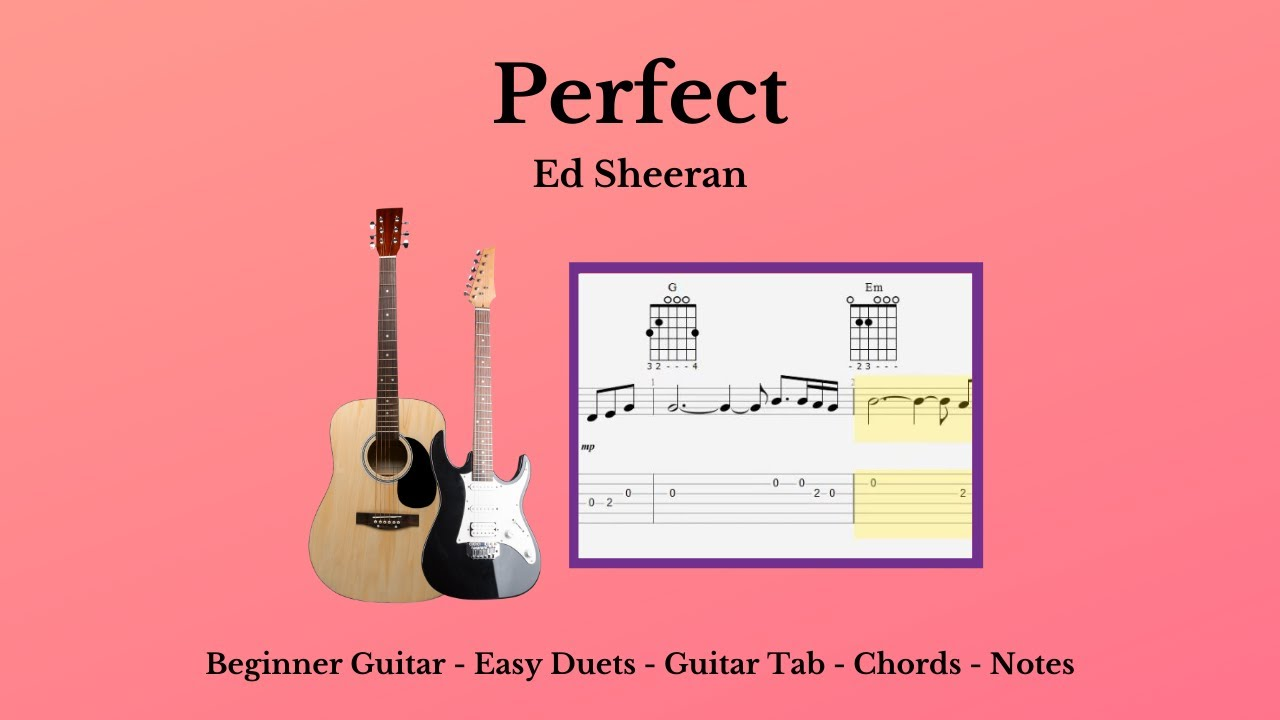 Guitar Tab Notes Chords Perfect Ed Sheeran Youtube