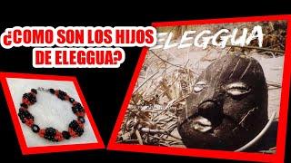 COMO SON LOS HIJOS DE ELEGGUA CARACTERISTICAS SANTERA